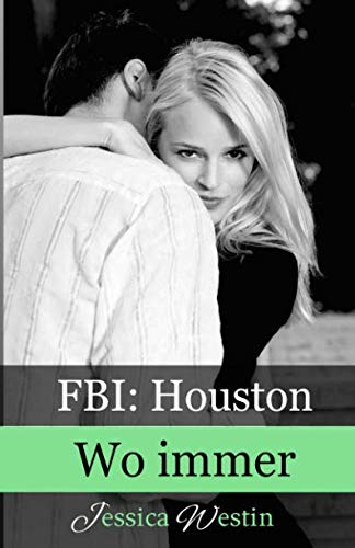 Wo immer (FBI: Houston, Band 3) von Independently published