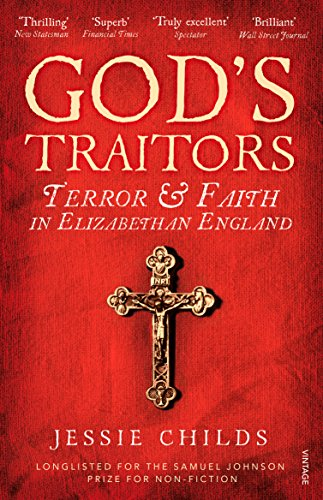 God's Traitors: Terror and Faith in Elizabethan England von Vintage