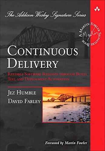 Continuous Delivery: Reliable Software Releases Through Build, Test, and Deployment Automation (Addison-Wesley Signature Series) von Addison-Wesley Longman, Amsterdam