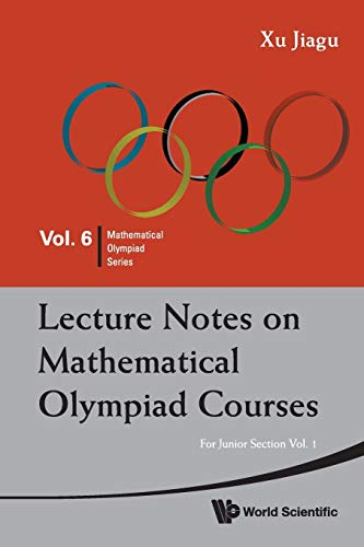 Lecture notes on mathematical olympiad courses: for junior section (in 2 volumes) (Mathematical Olympiad Series, Band 6) von Wspc