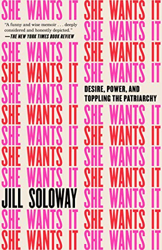 She Wants It: Desire, Power, and Toppling the Patriarchy von Broadway Books