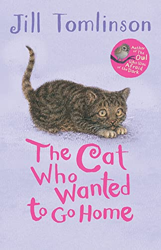 Tomlinson, J: Cat Who Wanted to Go Home (Jill Tomlinson's Favourite Animal Tales) von Egmont UK Ltd