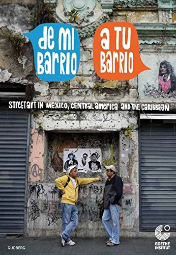 De mi barrio a tu barrio: Streetart in Mexico, Central America and the Caribbean von Gudberg, Verlag