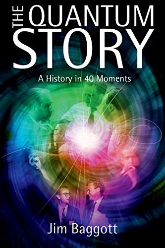 The Quantum Story: A History in 40 Moments (Oxford Landmark Science) von Oxford University Press, USA