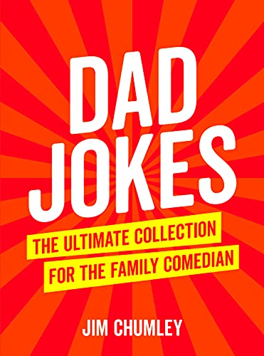 Chumley, J: Dad Jokes: The Ultimate Collection for the Family Comedian von Summersdale