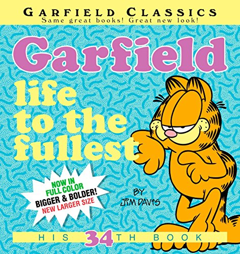 Garfield: Life to the Fullest: His 34th Book von Ballantine Books
