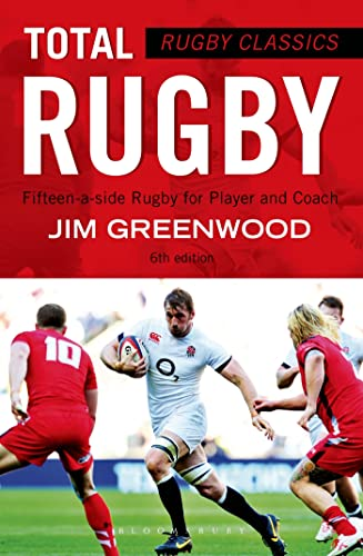 Rugby Classics: Total Rugby: Fifteen-a-side Rugby for Player and Coach von Bloomsbury Sport