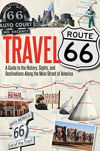 Travel Route 66: A Guide to the History, Sights, and Destinations Along the Main Street of America von Voyageur Press