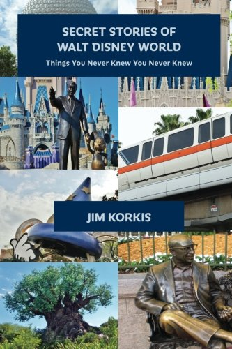 Secret Stories of Walt Disney World: Things You Never Knew You Never Knew von Theme Park Press