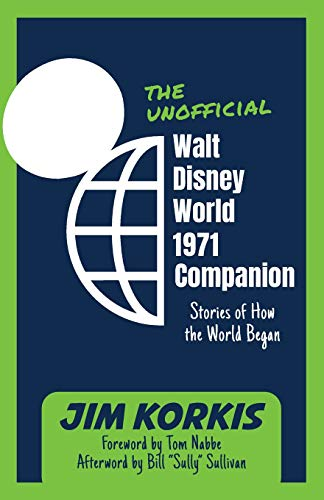 The Unofficial Walt Disney World 1971 Companion: Stories of How the World Began von Theme Park Press
