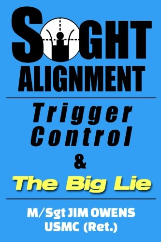 Sight Alignment, Trigger Control & The Big Lie von Loose Cannon