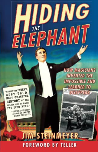 Hiding the Elephant: How Magicians Invented the Impossible and Learned to Disappear von Da Capo Press