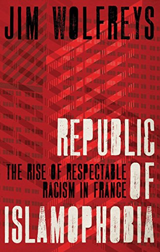 Republic of Islamophobia: The Rise of Respectable Racism in France von C Hurst & Co Publishers Ltd