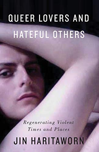 Queer Lovers and Hateful Others: Regenerating Violent Times and Places (Decolonial Studies, Postcolonial Horizons) von Pluto Press
