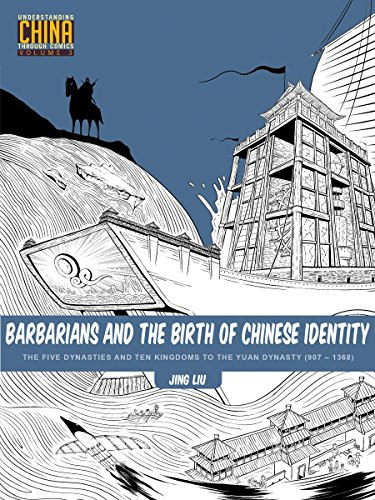 Barbarians and the Birth of Chinese Identity: The Five Dynasties and Ten Kingdoms to the Yuan Dynasty (907–1368) (Understanding China Through Comics, Band 3) von Stone Bridge Press