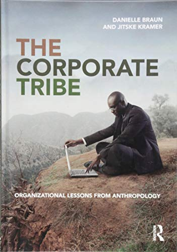 The Corporate Tribe: Organizational lessons from anthropology von Taylor & Francis Ltd