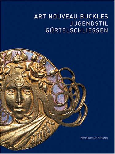 Jugendstil-Gürtelschliessen / Art Nouveau Buckles; The Kreuzer Collection / Sammlung Kreuzer