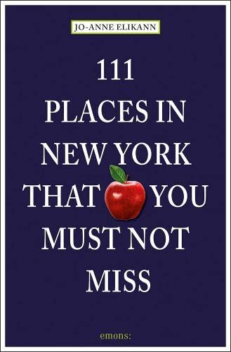 111 Places in New York that you must not miss (111 Orte ...) von Emons Verlag