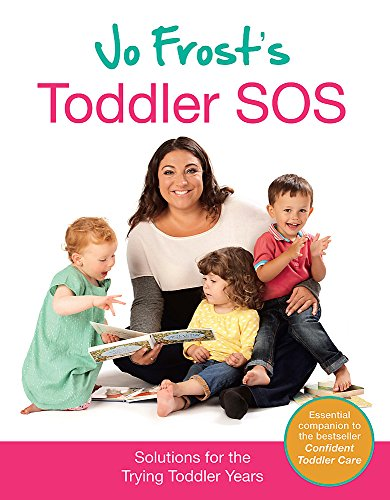 Jo Frost's Toddler SOS: Solutions for the Trying Toddler Years von Orion