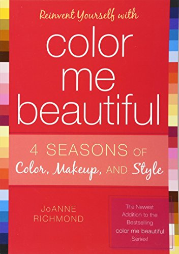Reinvent Yourself with Color Me Beautiful: Four Seasons of Color, Makeup, and Style von Taylor Trade Publishing