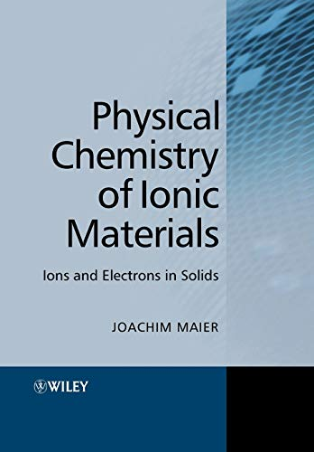 Physical Chemistry of Ionic Materials: Ions and Electrons in Solids
