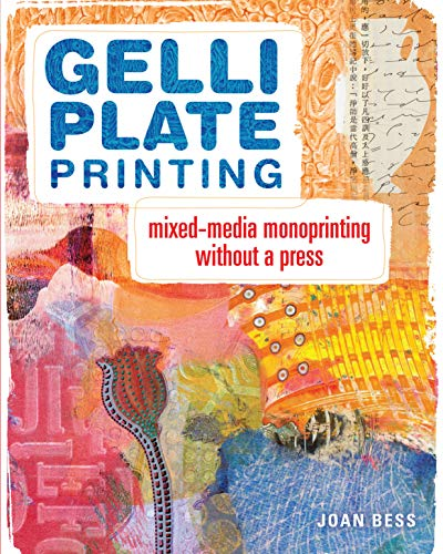 Gelli Plate Printing: Mixed-Media Monoprinting Without a Press von F&W Publications Inc