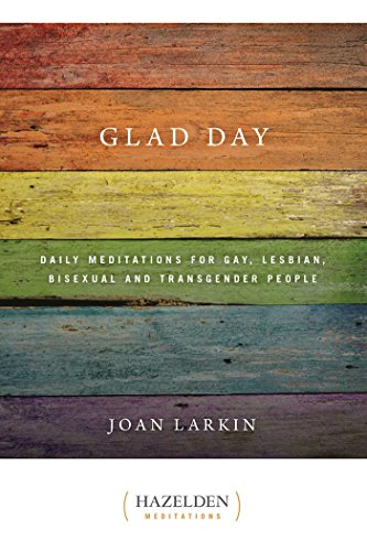 Glad Day: Daily Affirmations for Gay, Lesbian, Bisexual, and Transgender People (Hazelden Meditations)