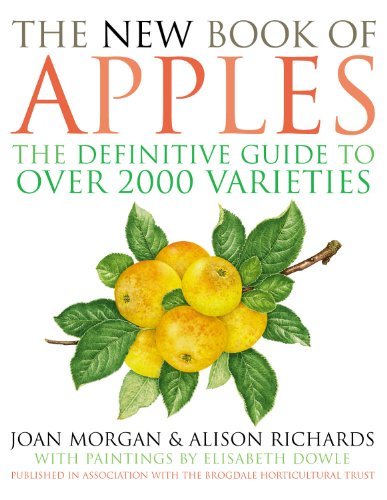 The New Book of Apples: The Definitive Guide to Apples, Including Over 2000 Varieties: The Definitive Guide to Over 2000 Varieties