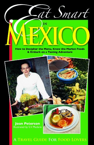 Eat Smart in Mexico: How to Decipher the Menu, Know the Market Foods and Embark on a Tasting Adventure von The University of Wisconsin Press