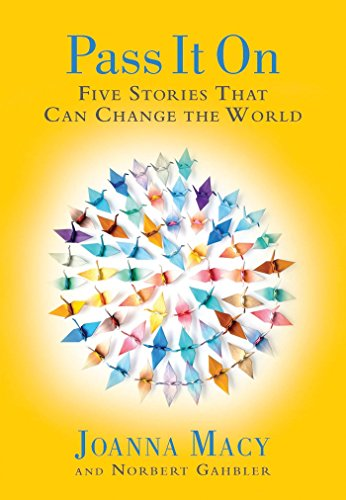 Pass it On: Five Stories That Can Change the World von Parallax Press
