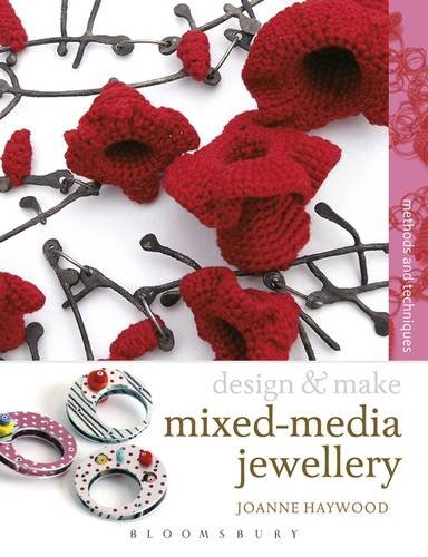 Mixed-media Jewellery: Methods and Techniques (Design and Make)