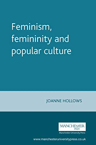 Feminism, femininity and popular culture (Inside Popular Film Mup) von Manchester University Press