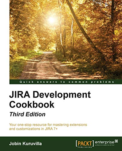 JIRA Development Cookbook - Third Edition (English Edition) von Packt Publishing