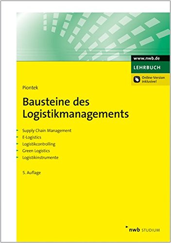 Bausteine des Logistikmanagements: Supply Chain Management. E-Logistics. Logistikcontrolling. Green Logistics. Logistikinstrumente. (NWB Studium Betriebswirtschaft) von NWB Verlag