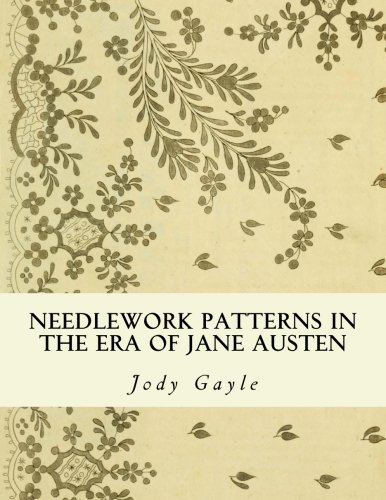 Needlework Patterns in the Era of Jane Austen: Ackermann's Repository of Arts von Publications of the Past