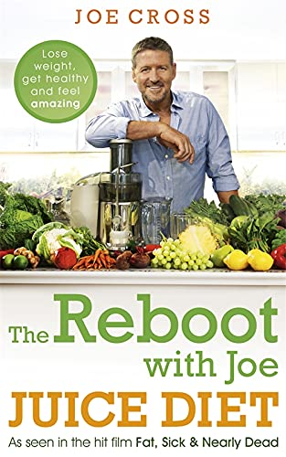 The Reboot with Joe Juice Diet – Lose weight, get healthy and feel amazing: As seen in the hit film 'Fat, Sick & Nearly Dead'