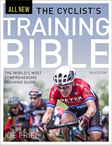 Cyclist's Training Bible: The World's Most Comprehensive Training Guide von VeloPress