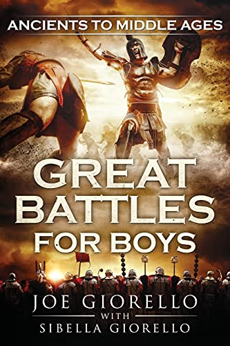Great Battles for Boys: Ancients to Middle Ages von Wheelhouse Publishing