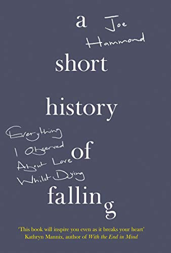 A Short History of Falling: Everything I Observed About Love Whilst Dying von HarperCollins Publishers