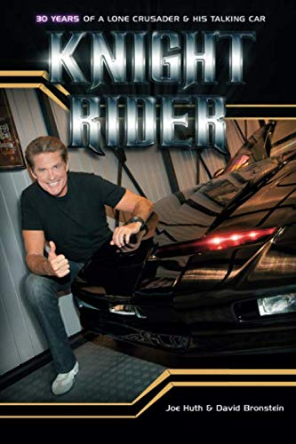 Knight Rider: 30 Years of a Lone Crusader and His Talking Car von CreateSpace Independent Publishing Platform