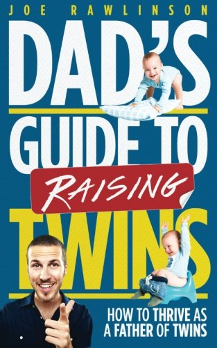 Dad's Guide to Raising Twins: How to Thrive as a Father of Twins von CreateSpace Independent Publishing Platform