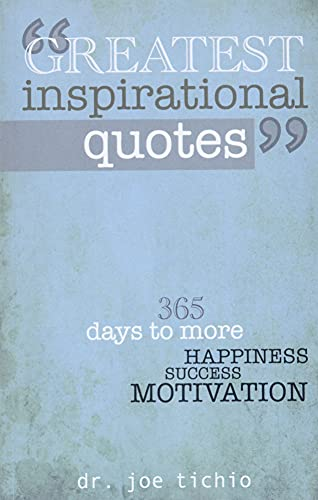Greatest Inspirational Quotes: 365 days to more Happiness, Success, and Motivation von CreateSpace Independent Publishing Platform