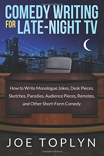 Comedy Writing for Late-Night TV: How to Write Monologue Jokes, Desk Pieces, Sketches, Parodies, Audience Pieces, Remotes, and Other Short-Form Comedy von Twenty Lane Media, LLC