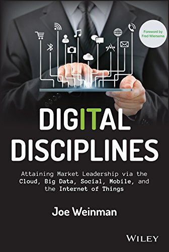Digital Disciplines: Attaining Market Leadership via the Cloud, Big Data, Social, Mobile, and the Internet of Things (Wiley CIO) von imusti