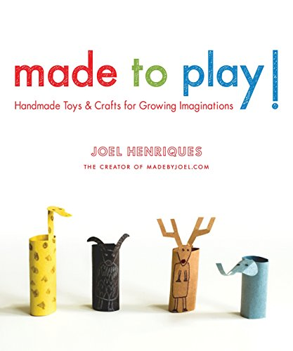 Made to Play!: Handmade Toys and Crafts for Growing Imaginations von Roost Books
