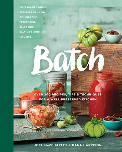 Batch: Over 200 Recipes, Tips and Techniques for a Well Preserved Kitchen von Appetite by Random House