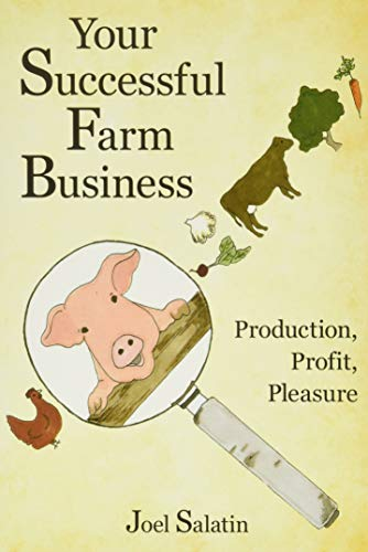 Your Successful Farm Business: Production, Profit, Pleasure von Polyface, Incorporated