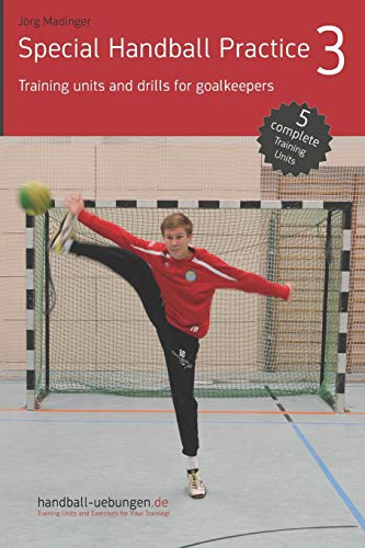 Special Handball Practice 3 - Training units and drills for goalkeepers von DV Concept
