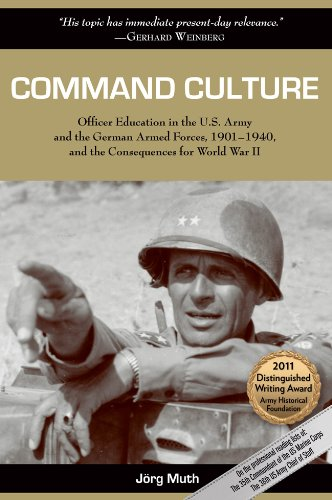 Command Culture: Officer Education in the U.S. Army and the German Armed Forces, 1901-1940, and the Consequences for World War II von UNIV OF NORTH TEXAS PR