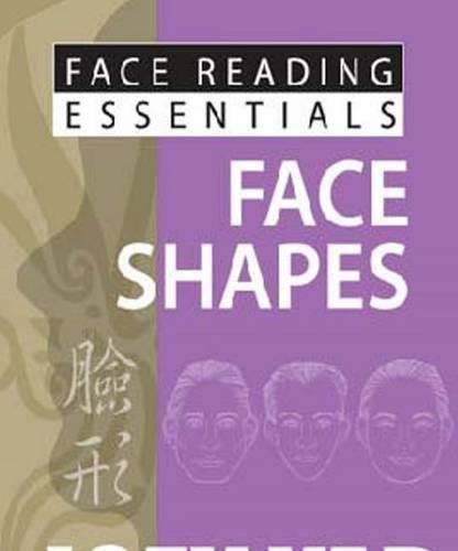 Yap, J: Face Reading Essentials -- Face Shapes